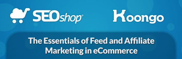 The Essentials of Feed and Affiliate Marketing in eCommerce