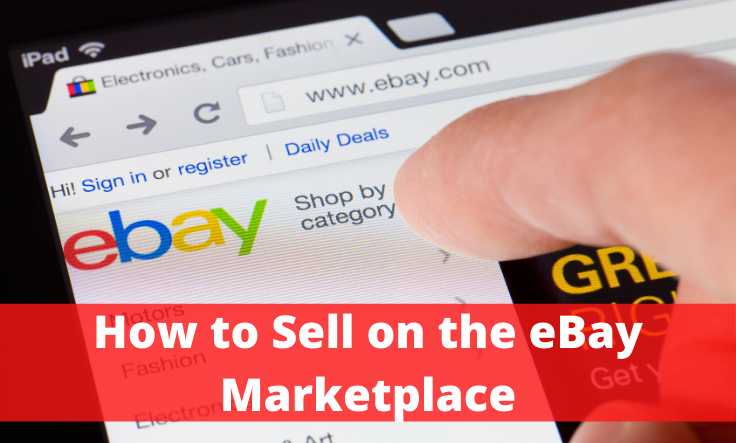 How to Successfully Sell on the eBay Marketplace
